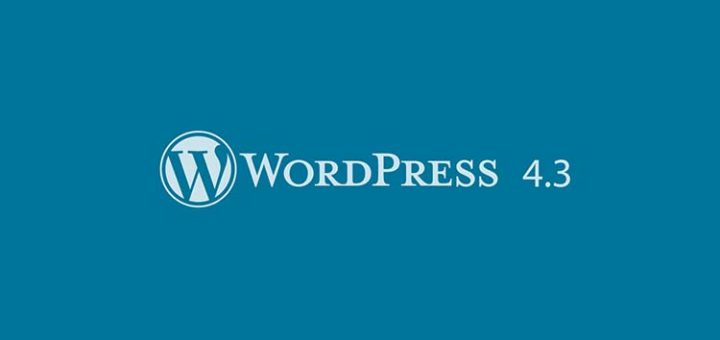 5 Reasons Why You Should Upgrade To WordPress 4.3