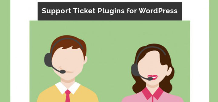 5 Best Free Support Ticket System WordPress Plugins