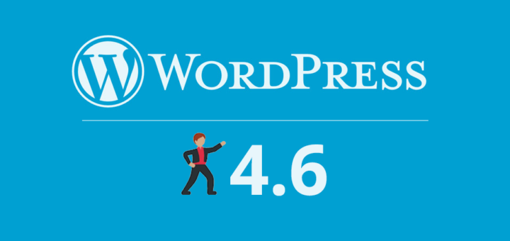 Here is the Features That's New in WordPress 4.6