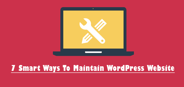 7 Smart Ways to Maintain WordPress Website