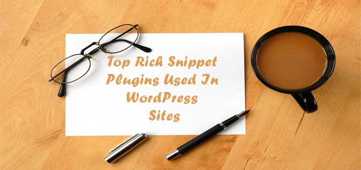 Top Rich Snippet Plugins Used In WordPress Sites For High Traffic
