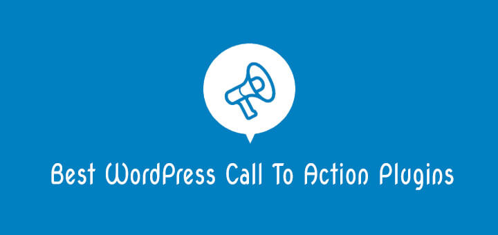 Best WordPress CTA Plugins You Should Check Out