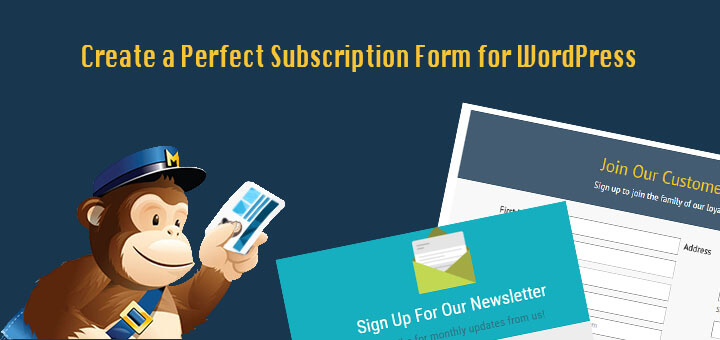 How to Create a Perfect Subscription Form for WordPress