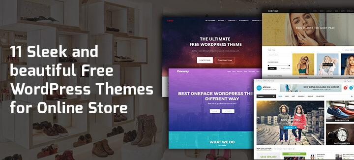 11 Beautiful and free Woocommerce enabled WordPress themes for online shop in 2017